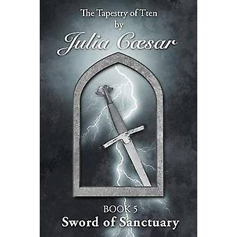 Sword of Sanctuary by Caesar & Julia