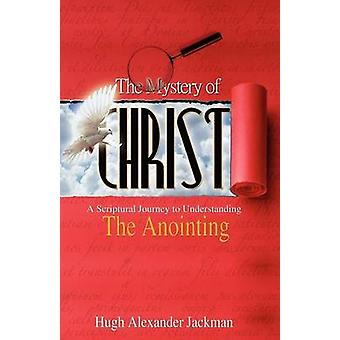 The Mystery of Christ by Jackman & Hugh
