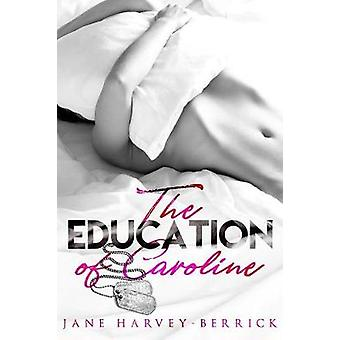 The Education of Caroline by HarveyBerrick & Jane