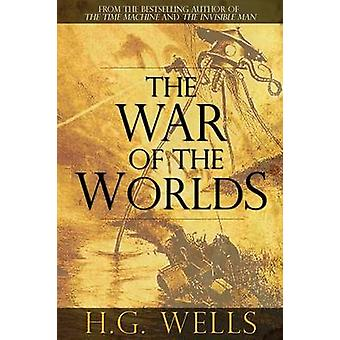 The War of the Worlds by Wells & H. G.