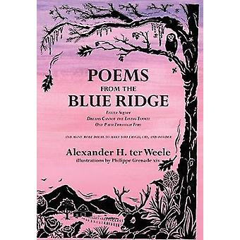 Poems from the Blue Ridge by ter Weele & Alexander H.