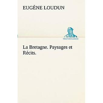 La Bretagne. Paysages et Rcits. by Loudun & Eugne