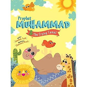 Prophet Muhammad and the Crying Camel Activity Book by Taib & Saadah