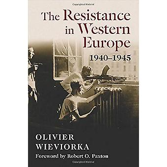The Resistance in Western Europe - 1940-1945 by Olivier Wieviorka - 9