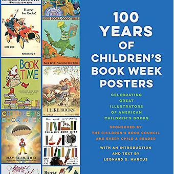 100 Years of Children's Book Week Posters by Leonard S. Marcus - 9780