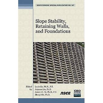Slope Stability - Retaining Walls - and Foundations by Louis Ge - Jin