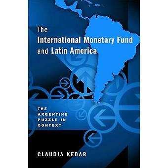 The International Monetary Fund and Latin America - The Argentine Puzz