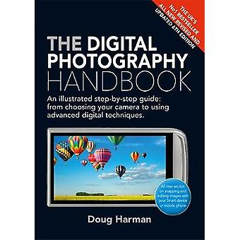 The Digital Photography Handbook - An Illustrated Step-by-step Guide b