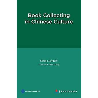 Book Collecting in Chinese Culture by Liangzhi Sang - 9781844643189 B