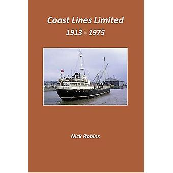 Coast Lines Limited 1913 - 1975 by Nick Robins - 9781902953953 Book