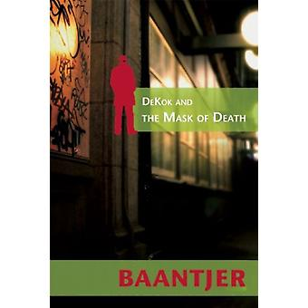 DeKok and the Mask of Death by A. C. Baantjer - 9781933108308 Book