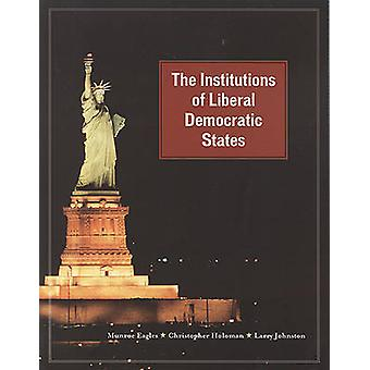 The Institutions of Liberal Democratic States par Munroe Eagles - Chri