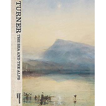 Turner - The Sea and the Alps by Kunstmuseum Luzern - 9783777432663 Bo