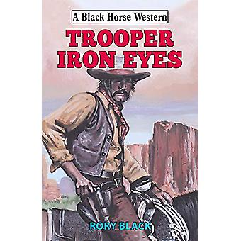 Trooper Iron Eyes by Rory Black - 9780719829635 Book