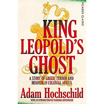 King Leopold's Ghost - A Story of Greed - Terror and Heroism in Coloni