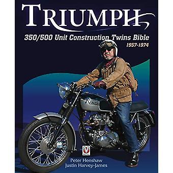 Triumph 350/500 Unit Construction Twins Bible - 1957-1974 by Peter Hen