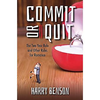 Commit or Quit - The 'Two Year Rule' and other Rules for Romance by Ha