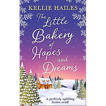 The Little Bakery of Hopes and Dreams by Kellie Hailes - 978000834870