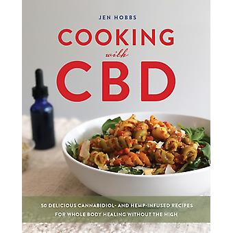 Cooking With Cbd by Hobbs & Jen