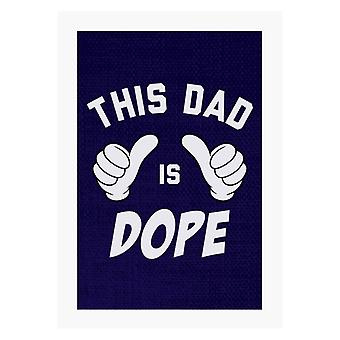 This Dad Is Dope Thumbs A4 Print