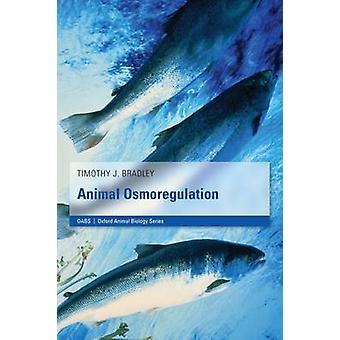Animal Osmoregulation-on Bradley & Timothy J. Ekologian ja evoluutiobiologian laitos & Kalifornian yliopisto & Irvine & USA