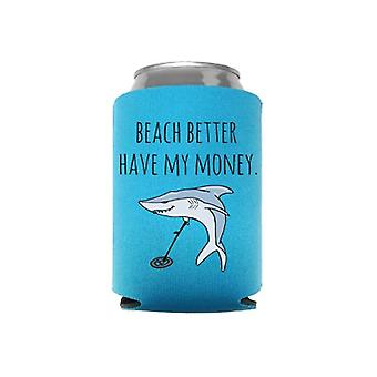 Beach Better Have My Money Can Cooler