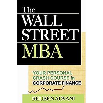 The Wall Street MBA: Your Personal Crash Course in Corporate Finance