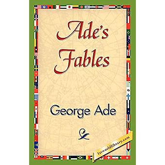 Ade's Fables by Ade George Ade - 9781421839547 Book
