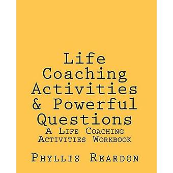 Life Coaching Activities and Powerful Questions - A Life Coaching Acti