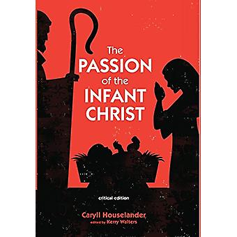The Passion of the Infant Christ by Caryll Houselander - 978149823417