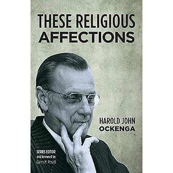 These Religious Affections by Harold John Ockenga - 9781532617362 Book
