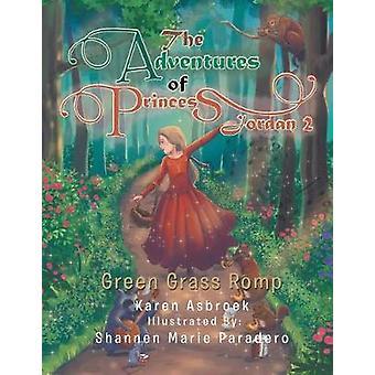 The Adventures of Princess Jordan 2 - Green Grass Romp by Karen Asbroe