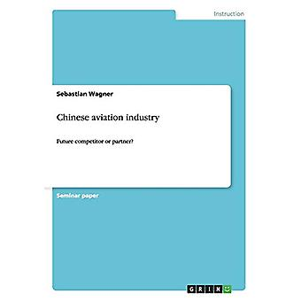 Chinese aviation industry by Sebastian Wagner - 9783656693987 Book