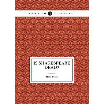 Is Shakespeare Dead? by Mark Twain - 9785519489133 Book