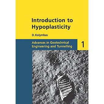 Introduction to Hypoplasticity - Advances in Geotechnical Engineering