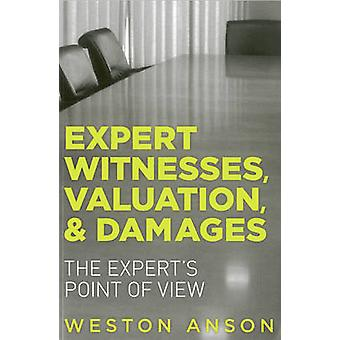 Expert Witnesses Valuation and Damages by Weston Anson