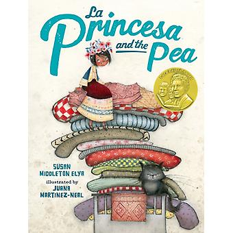 La Princesa and the Pea by Susan Middleton Elya & Illustrated by Juana Martinez neal
