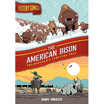 History Comics The American Bison  The Buffalos Survival Tale by Andy Hirsch