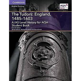 AAS Level History for AQA The Tudors England 14851603 by Dalton & Hannah