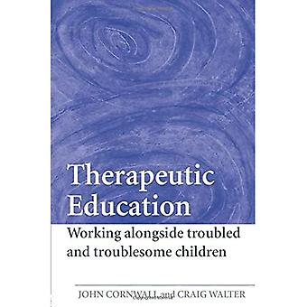 Therapeutic Education Working Alongside Troubled And Troublesome Children