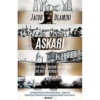 Askari: Eine Geschichte der Zusammenarbeit und des Verrats in der Anti-Apartheid Kampf