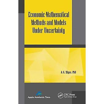 Métodos y modelos económicosmatemáticos bajo incertidumbre