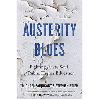 Blues de l'austérité - lutte pour l'âme de l'enseignement supérieur Public par