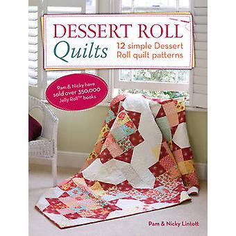 Dessert Roll Quilts - 12 Simple Dessert Roll Quilt Patterns by Pam Lin