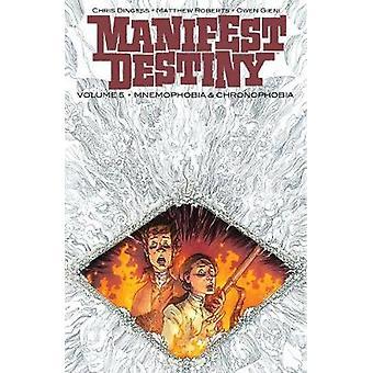 Manifest Destiny Volume 5 - Mnemophobia & Chronophobia by Chris Dinges