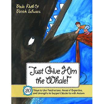 Donne-lui la baleine! -20 façons d'utiliser les Fascinations - zones d'expé