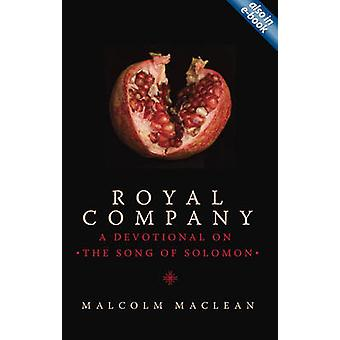 Royal Company - a Devotional on the Song of Solomon by Malcolm Maclean