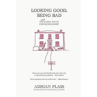 Looking Good - Being Bad - The (Not So) Subtle Art of Churchmanship by
