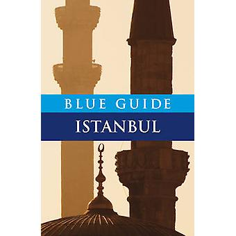 Blue Guide Istanbul (6th Revised edition) by John Freely - 9781905131
