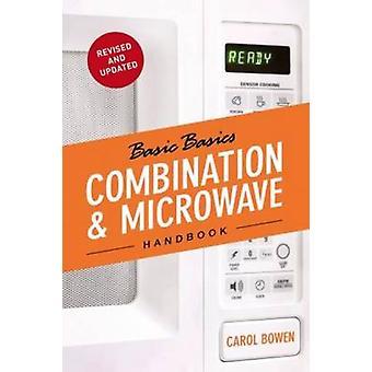 Die grundlegenden Basics Kombination & Mikrowelle Handbuch (Revised Edition) b